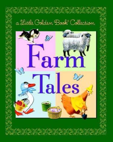 9780375831904: A Little Golden Book Collection: Farm Tales (Little Golden Book Treasury)