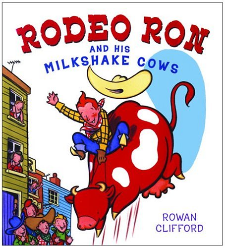 9780375831959: Rodeo Ron and His Milkshake Cows