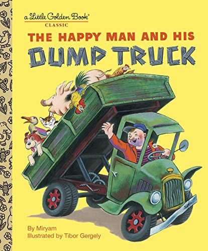 9780375832079: The Happy Man and His Dump Truck (Little Golden Book)