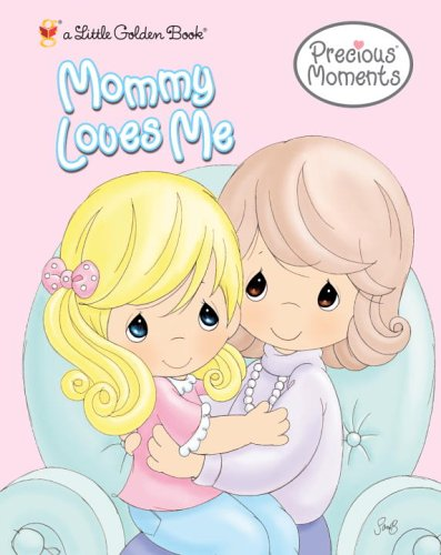 9780375832147: Mommy Loves Me (Little Golden Book, Precious Moments)