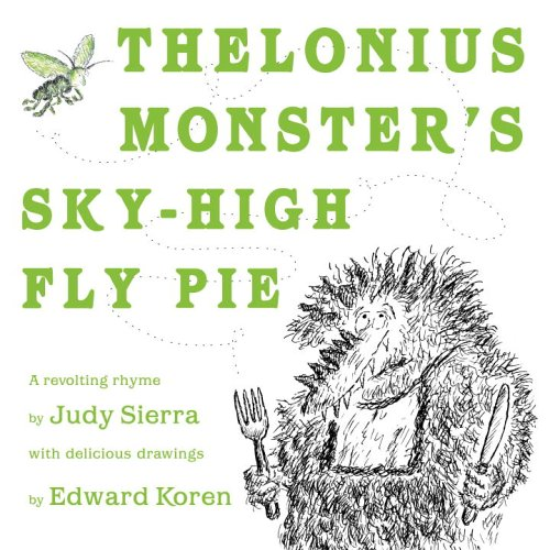 Thelonius Monster's Sky-High Fly Pie: Koren, Edward