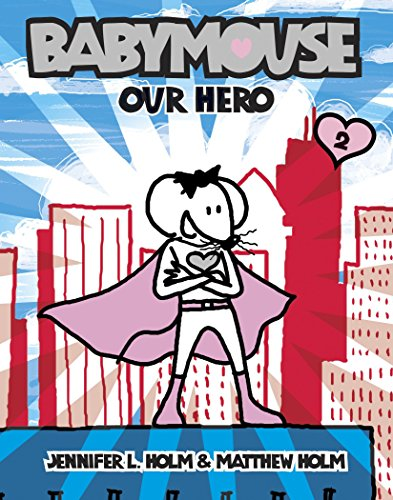 9780375832307: Our Hero (Babymouse #2)