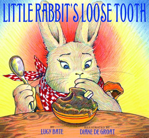 Little Rabbit's Loose Tooth: Lucy Bate