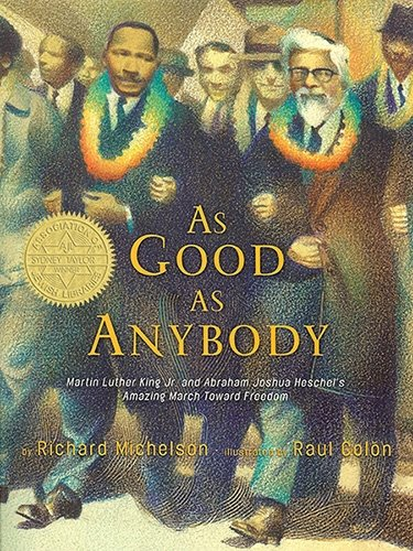 9780375833359: As Good as Anybody: Martin Luther King Jr. and Abraham Joshua Heschel's Amazing March Toward Freedom