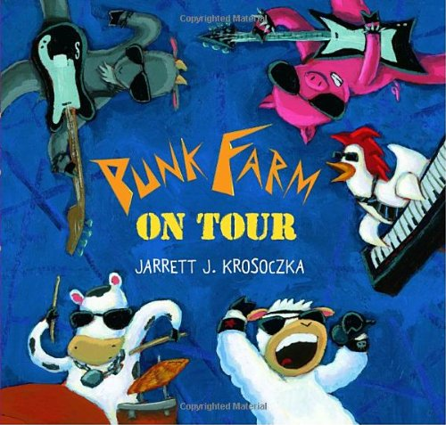 Punk Farm on Tour: Krosoczka, Jarrett J.