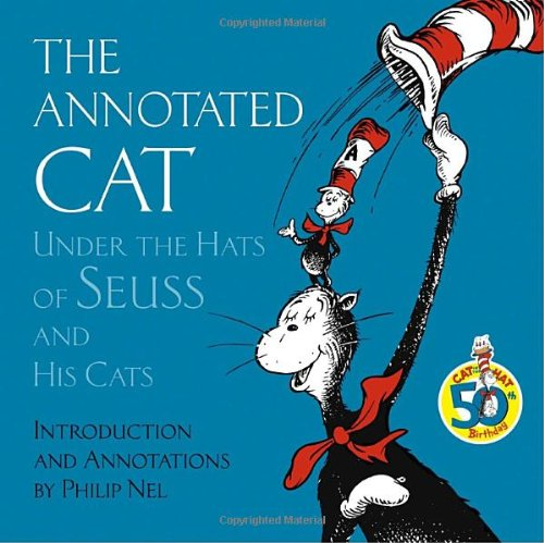 9780375833694: The Annotated Cat: Under the Hats of Seuss And His Cats