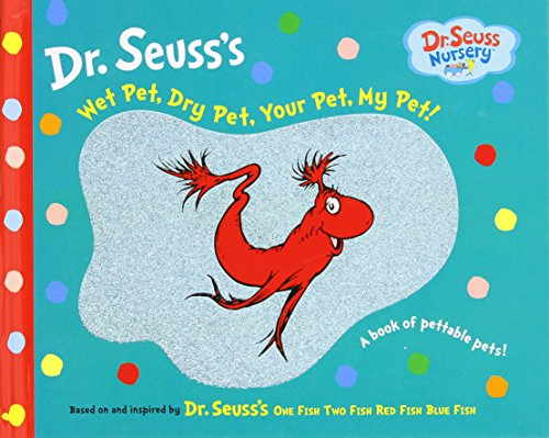 9780375833861: Wet Pet, Dry Pet, Your Pet, My Pet (Dr. Seuss Nursery Collection)
