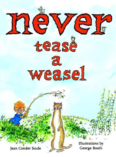9780375834202: Never Tease a Weasel (Picture Book)