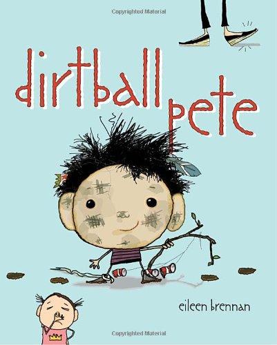 9780375834257: Dirtball Pete (Bolder Books for Boys and Girls)