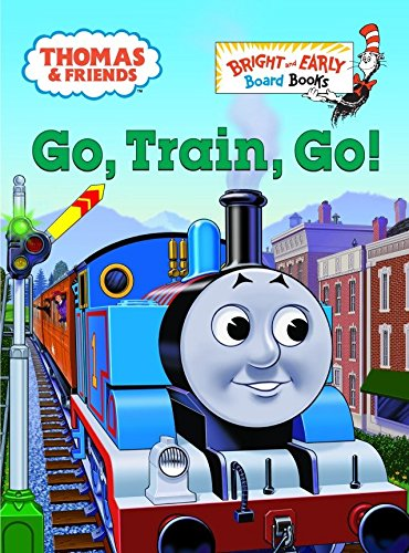 9780375834615: Go, Train, Go! (Bright and Early Board Books)