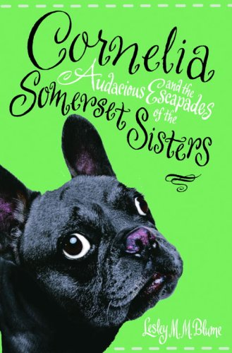 9780375835230: Cornelia and the Audacious Escapades of the Somerset Sisters