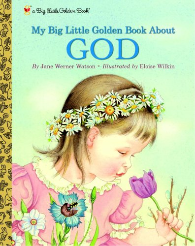 My Big Little Golden Book About God: Jane Werner Watson;