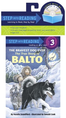 The Bravest Dog Ever: The True Story of Balto (Book and CD): Standiford, Natalie