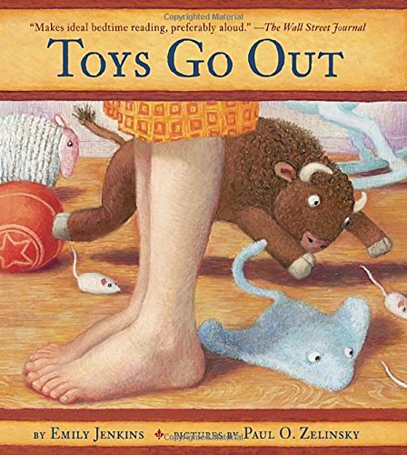 9780375836046: Toys Go Out: Being the Adventures of a Knowledgeable Stingray, a Toughy Little Buffalo, and Someone Called Plastic