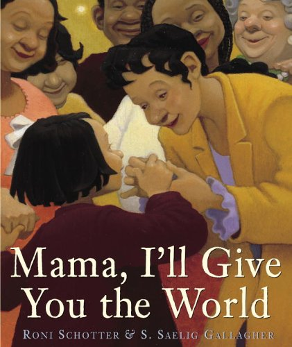 9780375836121: Mama, I'll Give You the World