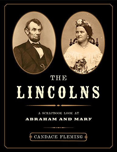 The Lincolns: A Scrapbook Look at Abraham and Mary: Fleming, Candace