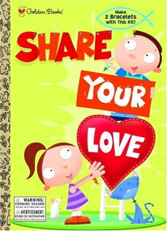 Share Your Love (Color Plus Bracelet): Golden Books