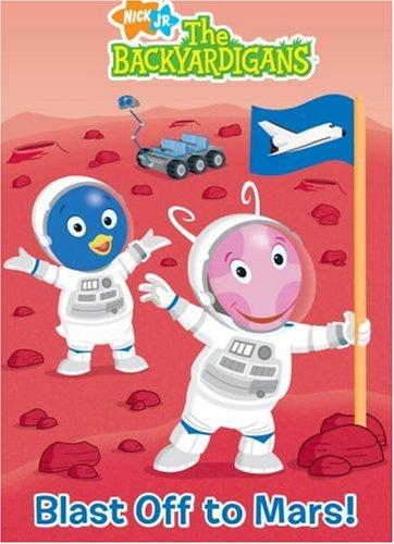 9780375836633: Blast Off to Mars! (Backyardigans)