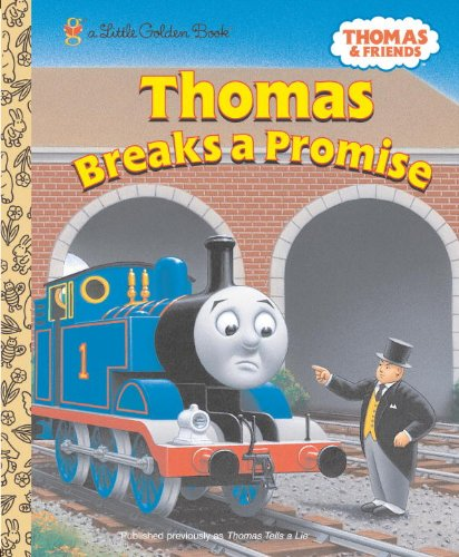 9780375836718: Thomas Breaks a Promise (Thomas & Friends) (Little Golden Book)