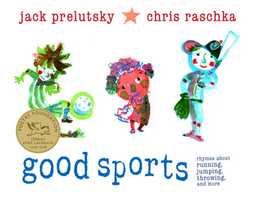 9780375837005: Good Sports: Rhymes about Running, Jumping, Throwing, and More