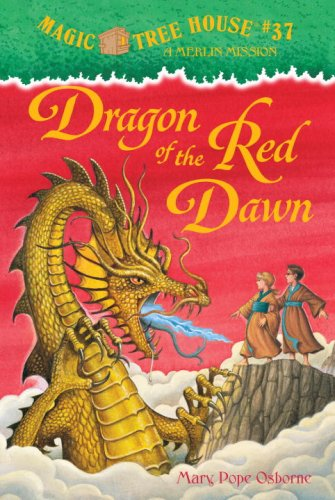 Dragon of the Red Dawn. Magic Tree House #37 -- A Merlin Mission: Osborne, Mary Pope.