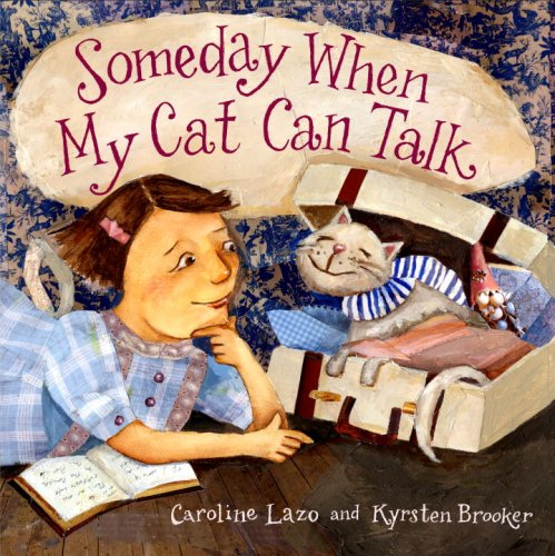 9780375837548: Someday When My Cat Can Talk