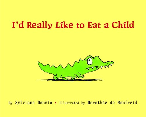 9780375837616: I'd Really Like to Eat a Child (Picture Book)