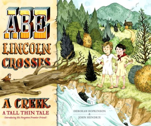 9780375837685: Abe Lincoln Crosses a Creek: A Tall, Thin Tale (Introducing His Forgotten Frontier Friend)