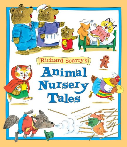 9780375837913: Richard Scarry's Animal Nursery Tales (Picture Book)