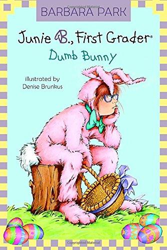 Junie B., First Grader: Dumb Bunny (Junie: Park, Barbara