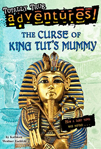 9780375838620: The Curse of King Tut's Mummy (Totally True Adventures): How a Lost Tomb Was Found
