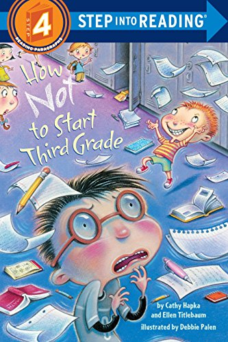 How Not to Start Third Grade (Step Into Reading - Level 4 - Quality): Hapka, Cathy;Titlebaum