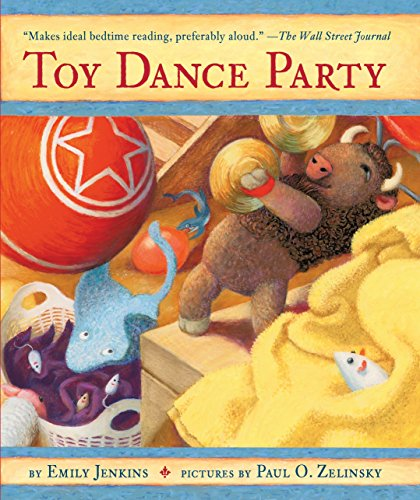 Toy Dance Party: Being the Further Adventures of a Bossyboots Stingray, a Courageous Buffalo, &...