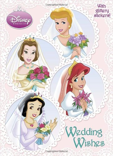 9780375839580: Wedding Wishes (Disney Princess) [With Sticker(s)] (Disney Princess Glitter Sticker Book)