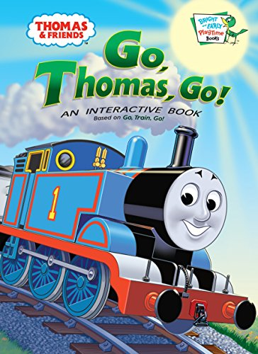 Thomas and Friends: Go, Thomas Go! (Thomas & Friends) (Bright & Early Playtime Books): Rev....