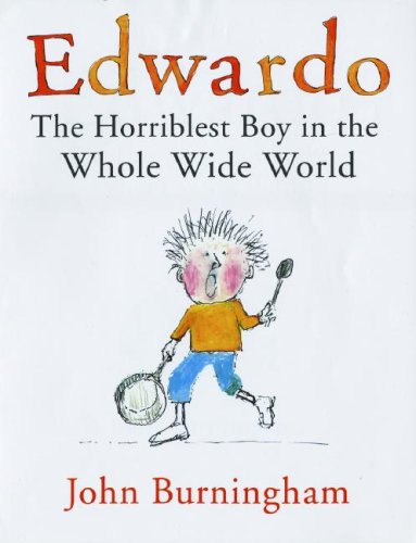 9780375840531: Edwardo: The Horriblest Boy in the Whole Wide World