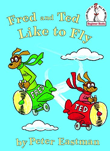 9780375840647: Fred and Ted Like to Fly (Beginner Books)