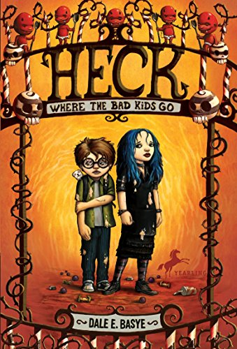 Heck: Where the Bad Kids Go (Circles of Heck (Paperback)): Basye, Dale E