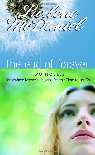 9780375841705: The End of Forever: Two Novels (Somewhere Between Life and Death- Time to Let Go)