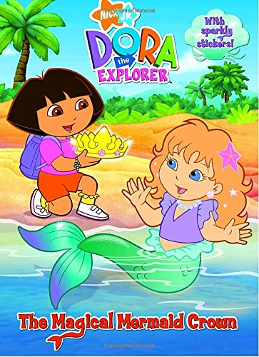 The Magical Mermaid Crown (Dora the Explorer) (Hologramatic Sticker Book): Golden Books