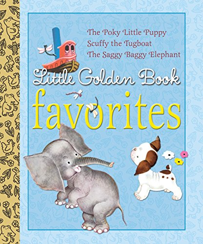 9780375842153: Little Golden Book Favorites: The Poky Little Puppy/Scuffy the Tugboat/The Saggy Baggy Elephant