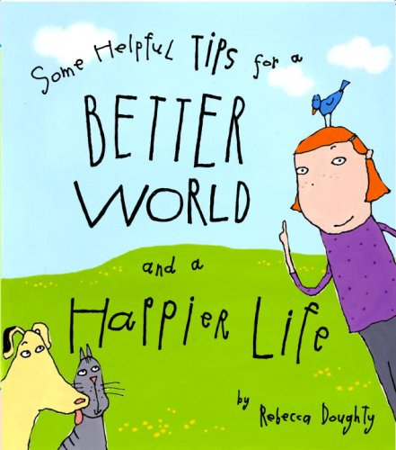 9780375842726: Some Helpful Tips for a Better World and a Happier Life