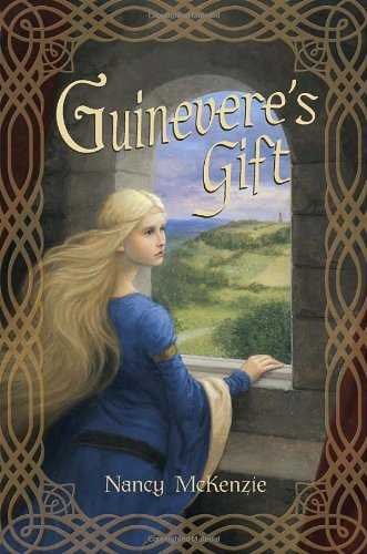 Guinevere's Gift (The Chrysalis Queen Quartet) (0375843450) by Nancy McKenzie