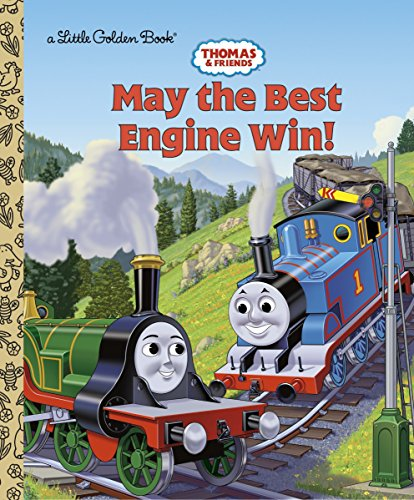 May the Best Engine Win (Thomas & Friends): Golden Books