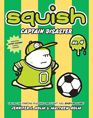 Captain Disaster (Squish (Paperback)): Holm, Jennifer L; Holm, Matt