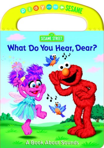 What Do You Hear, Dear? (Sesame Street) (Play With Me Sesame) (0375844015) by Kleinberg, Naomi