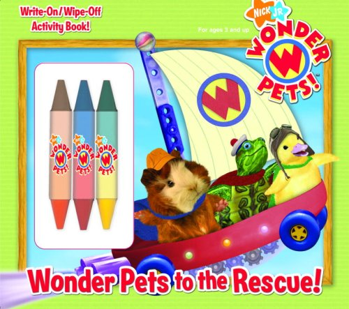 9780375844027: Wonder Pets to the Rescue! (Wonder Pets!) (Write-On/Wipe-Off Activity Book)