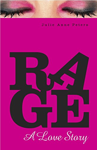 Rage: A Love Story (0375844112) by Peters, Julie Anne