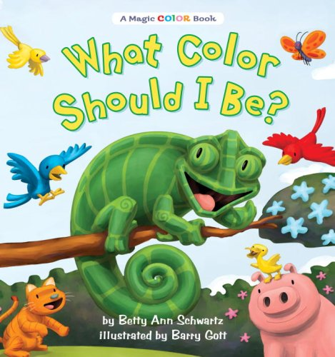 What Color Should I Be? (A Magic Color Book): Schwartz, Betty Ann