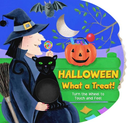 9780375844294: HALLOWEEN What a Treat!: Turn the Wheel to Touch and Feel